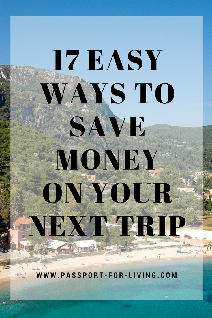 17 Easy Ways to Save Money on Your Next Trip