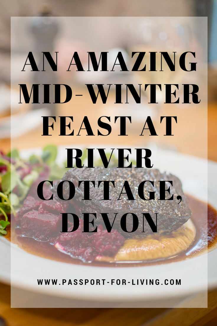 An Amazing Mid-Winter Feast at River Cottage, Devon, England