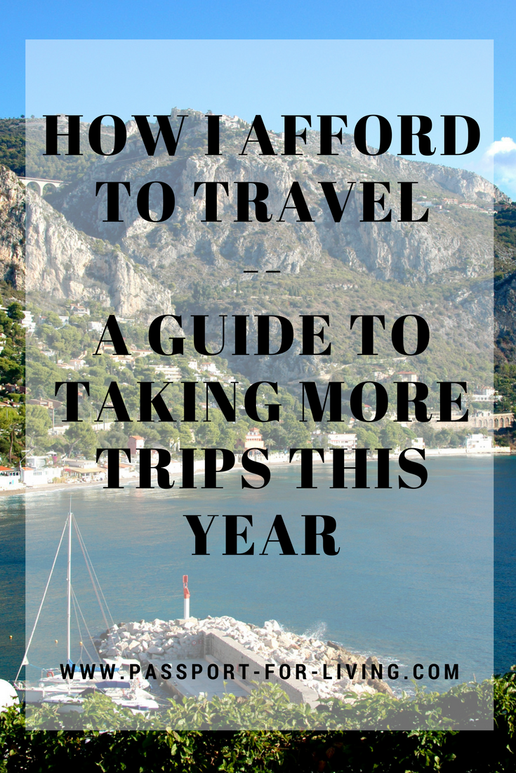 How I Afford to Travel - A Guide to Taking More Trips This Year _ Budget Travel _ Travel Tips _ Save Money _ Travel More