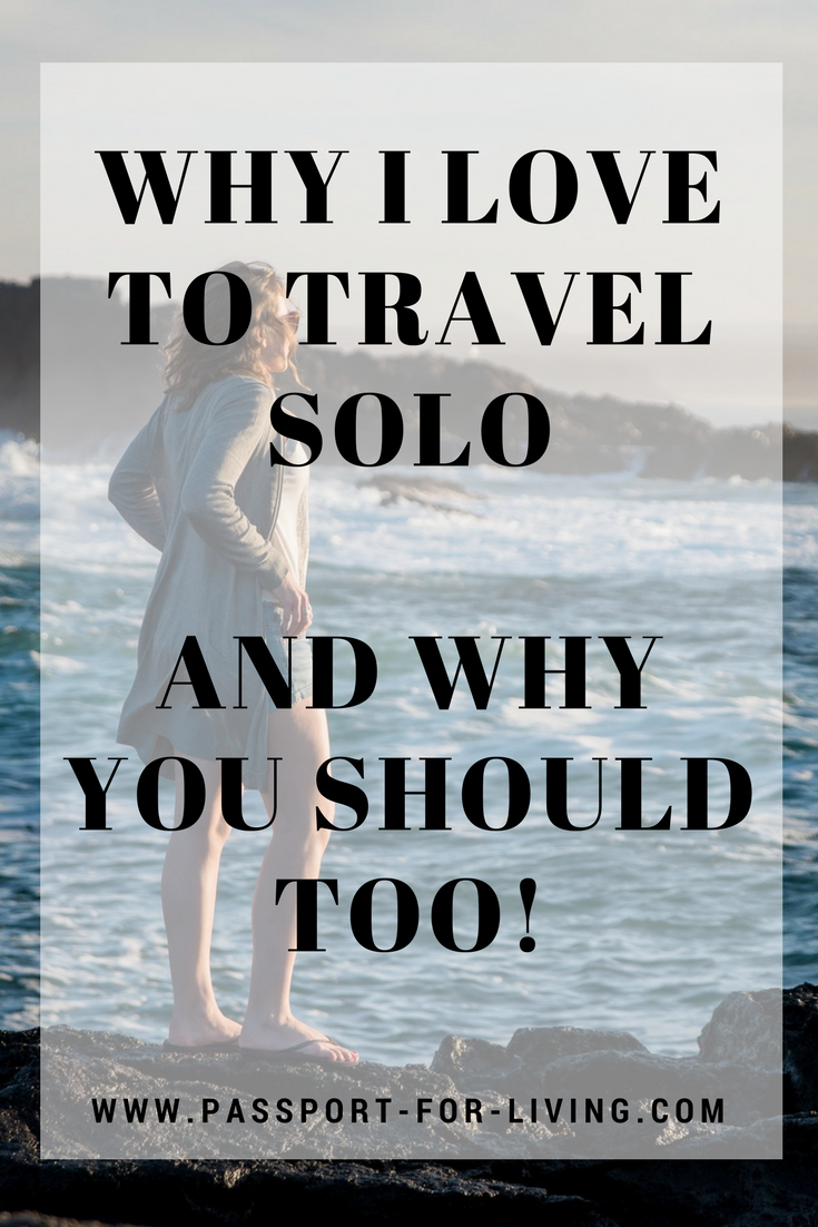 Why I love to Travel Solo - Solo Travel - Wanderlust - Travel Alone - Female Travel - Solo Female Travel - Female Travel Blogger