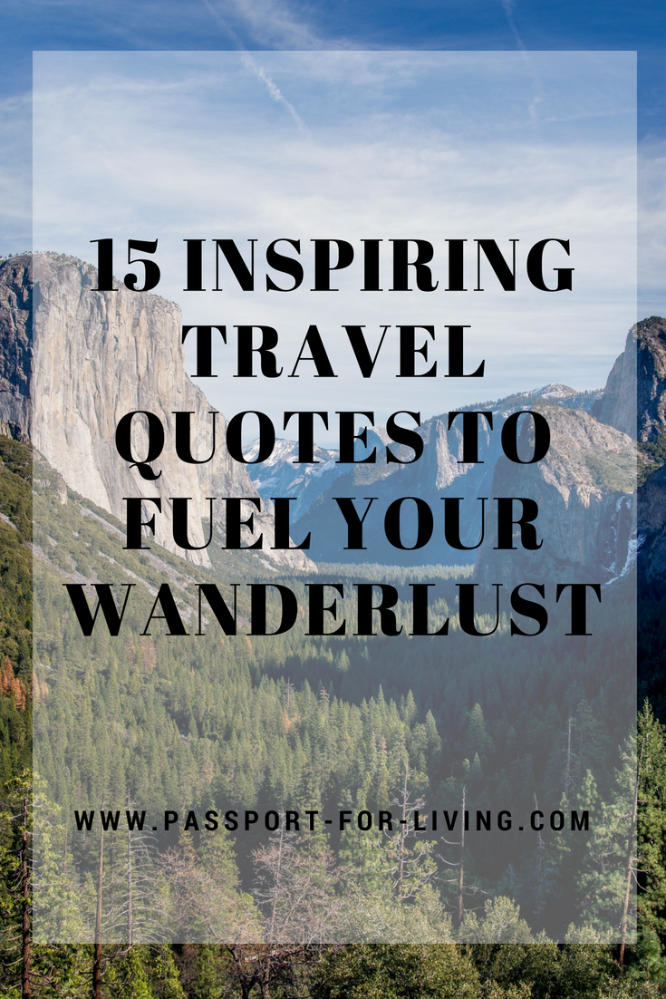 15 Inspiring Quotes to Fuel your Wanderlust #travel #wanderlust #travelquotes #travelinspiration