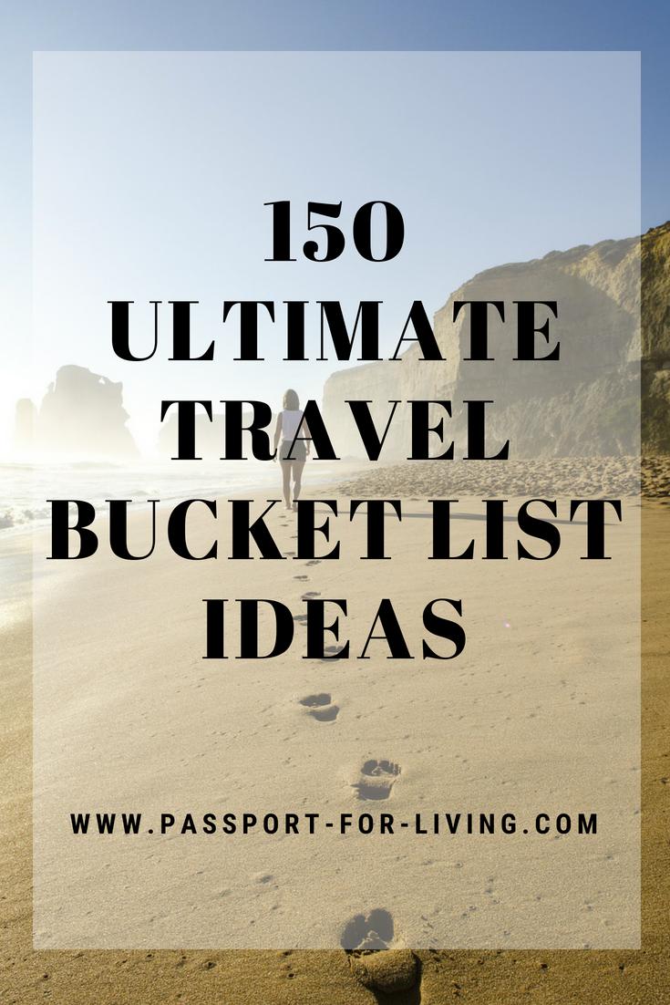 150 Ultimate Travel Bucket List Ideas